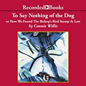 To Say Nothing of the Dog: Or How We Found the Bishop's Bird Stump at Last | Connie Willis