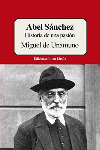 Abel Sanchez: Historia de una pasion (Spanish Edition) [Miguel de Unamuno] (Tapa Blanda)