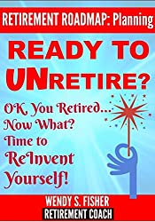 Retirement Planning: Ready to UN-Retire?