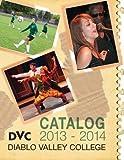 Diablo Valley College Catalog 2013-14 by Diablo Valley College (2013-06-24)