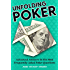 Unfolding Poker: Advanced Answers To The Most Frequently-Asked Poker Questions
