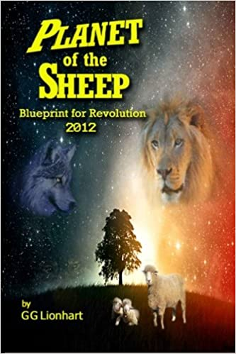 Planet of the sheep blueprint for revolution 2012 gg lionhart planet of the sheep blueprint for revolution 2012 gg lionhart michael hayes 9781469910031 amazon books malvernweather Choice Image