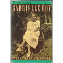 Enchantment and sorrow: The autobiography of Gabrielle Roy