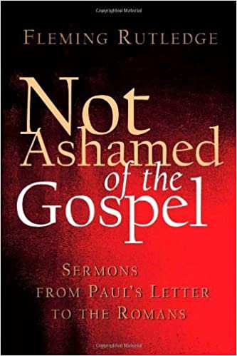 Not ashamed of the gospel sermons from pauls letter to the romans 51ldtxgvfklsx331bo1204203200g fandeluxe Gallery