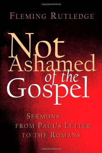 Not Sheepish of the Gospel: Sermons from Paul's Letter to the Romans