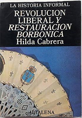 Revolución liberal y restauración borbónica La historia informal de España: Amazon.es: Cabrera, Hilda: Libros en idiomas extranjeros