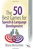 The 50 Best Games for Speech & Language Development (50 Best Group Games)