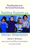 Teaching Students with Mental Retardation: Providing Access to the General Curriculum 1st (first) Edition by Wehmeyer, Michael L., Sands, Deanna, Knowlton, H. Earle, Ed. (2002)