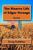 The Bizarre Life of Edgar Strange, Doug Robbins, 1482763516