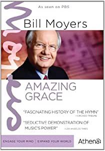 BILL MOYERS: AMAZING GRACE