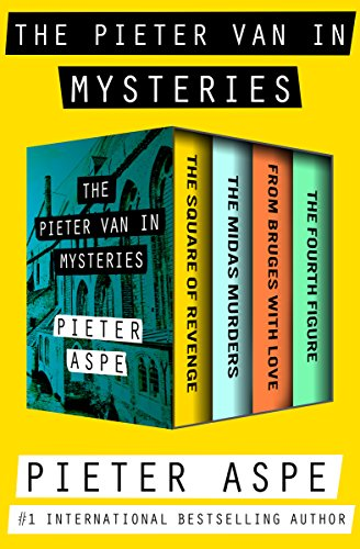 Pieter Van - The Pieter Van In Mysteries: The Square of Revenge, The Midas Murders, From Bruges with Love, and The Fourth Figure