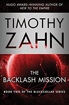 The Backlash Mission (The Blackcollar Series Book 2) by [Zahn, Timothy]