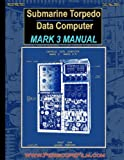 Submarine Torpedo Data Computer Mark 3 Manual, United States Navy, 1935327070