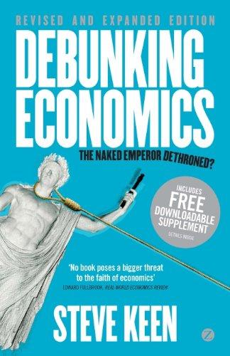 debunking-economics-the-naked-emperor-dethroned