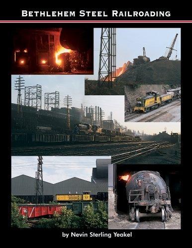 Bethlehem Steel Railroading - Steel Bethlehem