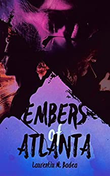 Embers of Atlanta by [Badea, Laurentiu M.]