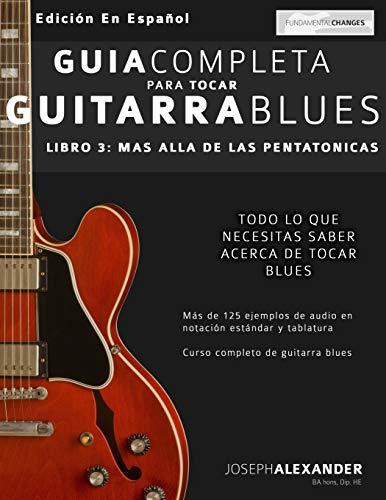 Libro : Guia Completa Para Tocar Guitarra Blues: Mas Alla...