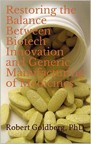 Restoring the Balance Between Biotech Innovation and Generic Manufacturing of Medicines