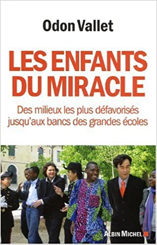 Les enfants du miracle : Des milieux les plus défavorisés jusqu'aux bancs des grandes écoles