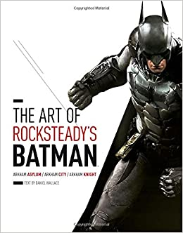 the art of rocksteadys batman arkham asylum arkham city arkham knight