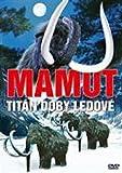 Mamut - Titan doby ledove (Mammoth - Titan Of The Ice Age) [paper sleeve]