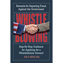 Whistleblowing Rewards for Reporting Fraud Against the Government: Step-By-Step Guidance for Applying for a Whistleblower Reward
