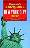 Frommer s EasyGuide to New York City 2017 (Easy Guides)