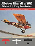 img - for Albatros Aircraft of WWI Volume 1 | Early Two-Seaters: A Centennial Perspective on Great War Airplanes (Great War Aviation) (Volume 24) book / textbook / text book