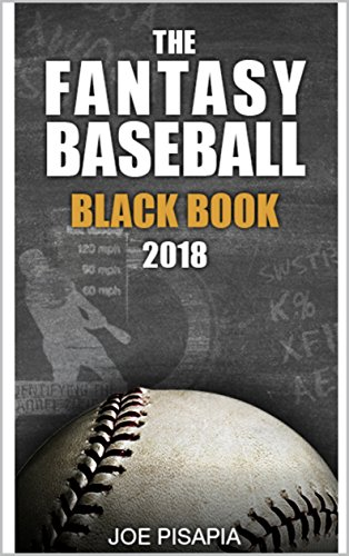 The Fantasy Baseball Black Book 2018 (Fantasy Black Book 11)