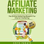 Affiliate Marketing | Keith Fugate