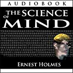 The Science of Mind | Ernest Holmes