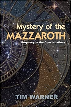 Mystery of the Mazzaroth: Prophecy in the Constellations