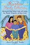 Rainbow Family Collections: Selecting and Using Children's Books with Lesbian, Gay, Bisexual, Transgender, and Queer Content (Children's and Young Adult Literature Reference)
