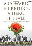 A Coward If I Return, A Hero If I Fall, Neil Richardson, 1847171311