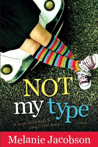 Not My Type, A Single Girl's Guide to Doing it All Wrong pdf