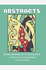 Stress Relieving Adult Coloring Book: Hand Drawn Abstract Designs