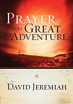 Prayer, the Great Adventure by [Jeremiah, Dr.David]