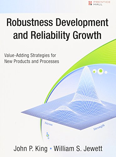 Robustness Development and Reliability Growth (paperback): Value Adding Strategies for New Products and Processes (Prentice Hall Six SIGMA for Innovation and Growth)