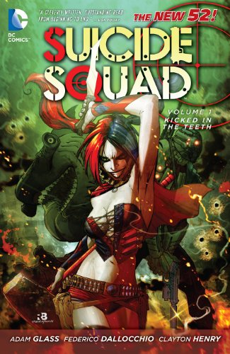 Suicide Squad Vol. 1: Kicked in the Teeth (The New 52) (Suicide Squad, New 52 Volume) by [Glass, Adam, Dallocchio, Frederico]