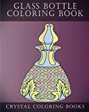 Glass Bottle Coloring Book: 30 Pages Of Beautiful Stress Relief Bottle Design Coloring Pages For Adults. (Pattern)