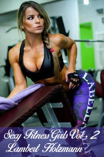 Sexy Fitness Girls Vol  Big Photo Collection Of Sexy Fitness Girls By