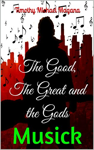 The Good, The Great and the Gods: MUSICK