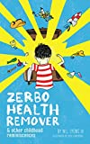 Zerbo Health Remover: And Other Childhood Reminiscences