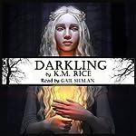 Darkling | K. M. Rice