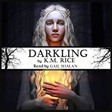 Darkling Audiobook by K. M. Rice Narrated by Gail Shalan
