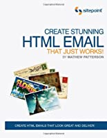 Create Stunning HTML Email That Just Works Front Cover