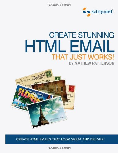 Create Stunning HTML Email That Just Works by Mathew Patterson, Publisher : SitePoint