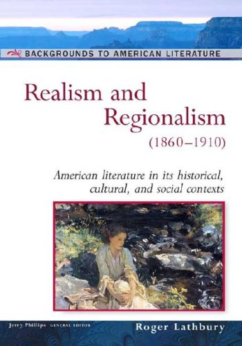 Realism And Regionalism: (1860-1910) (Background to American Literature) pdf epub