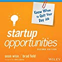 Startup Opportunities: Know When to Quit Your Day Job, 2nd Edition Audiobook by Sean Wise, Brad Feld Narrated by Stephen Hoye