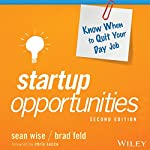 Startup Opportunities: Know When to Quit Your Day Job, 2nd Edition | Sean Wise,Brad Feld